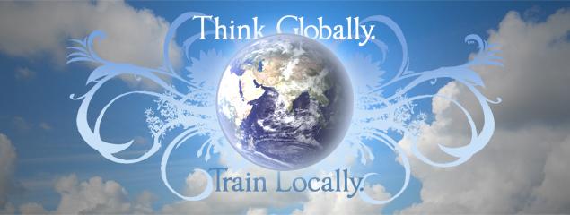 20071104 - Think Globally Train Locally.jpg